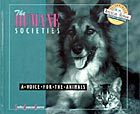 The Humane Societies: A Voice for the Animals by Shelley Swanson Sateren